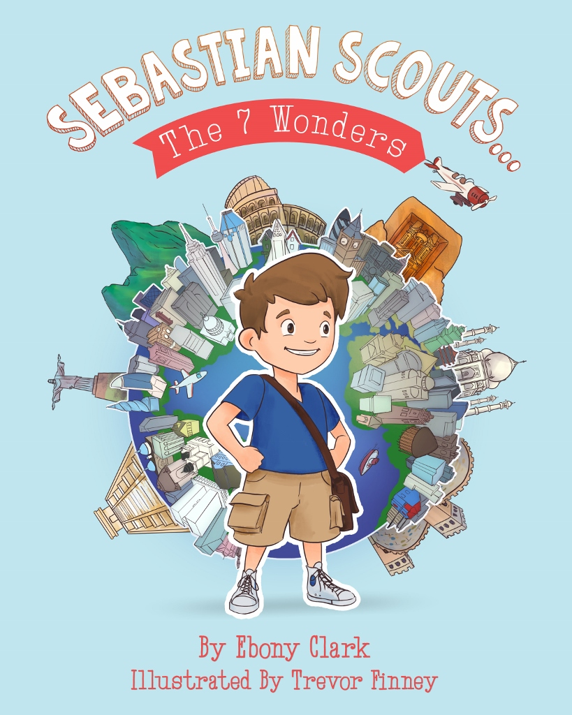 Sebastian Scouts The 7 Wonders Educational Children's Book